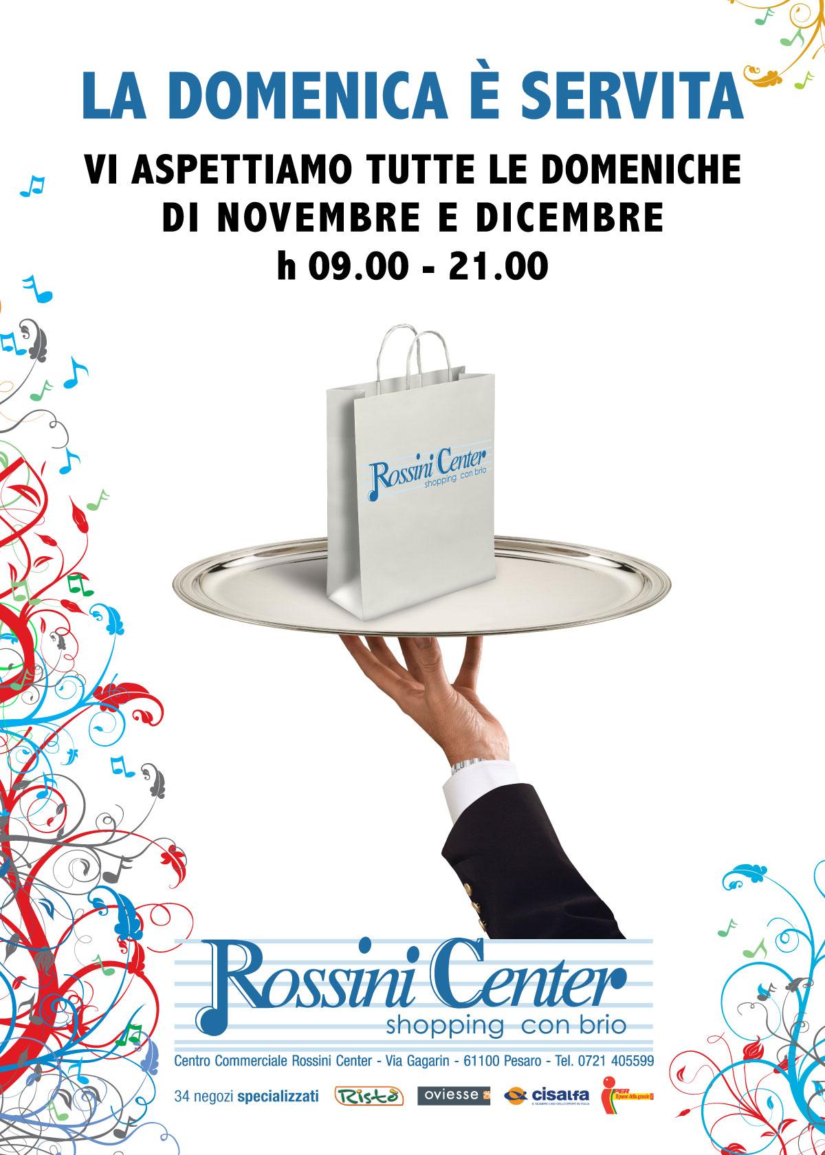 78e5b6f6a8ba Aperture domenicali, Rossini Center, 2011. rossini_novembre_100x140  Campagna aperture domenicali Centro Commerciale ...